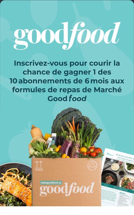 goodfood. Inscrivez-vous pour courir la chance de gagner 1 des 10abonnements de 6mois aux formules de repas de Marché GoodFood pour une famille de 4personnes!