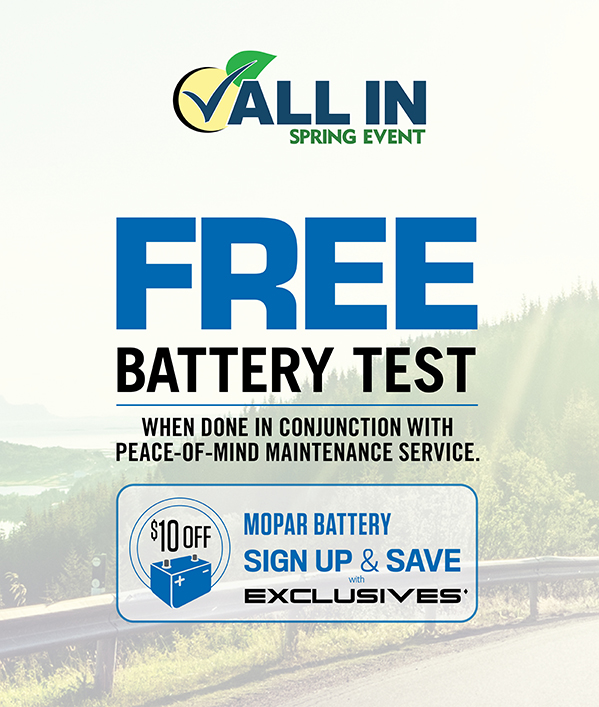 Free Battery Test FREE BATTERY TESTWhen done in conjunction with Peace-of-Mind Maintenance Service.