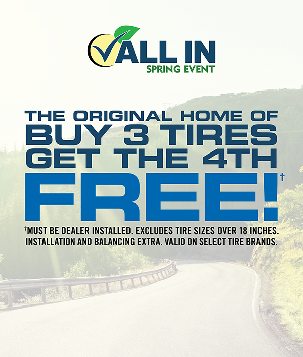 Buy 3 Tires, Get The 4<sup>th</sup> Free THE ORIGINAL HOME OF BUY 3 TIRES GET THE 4TH FREE≠