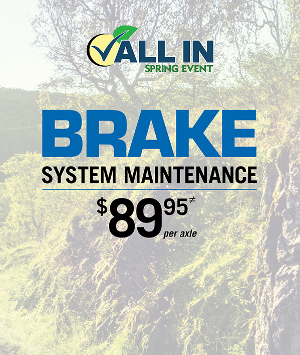 Brake System Maintenance 89.95≠ per axle - car