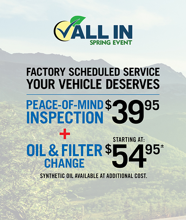 Peace-Of-Mind Maintenance Service WINTER PEACE-OF-MIND INSPECTION 39.95OIL & FILTER CHANGE≠ STARTING AT: 54.95